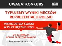 Typuj wyniki meczów na MŚ w Piłce Ręcznej Mężczyzn 2021, wygraj bon na sportowe zakupy!